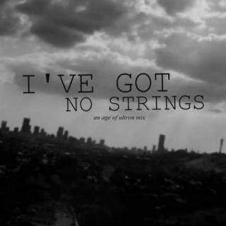 I've got no strings