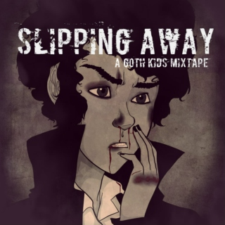 Slipping Away