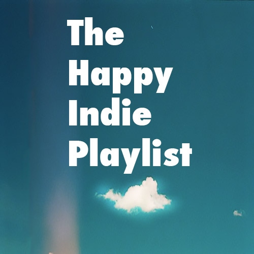 The Happy Indie Playlist