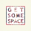 get some space