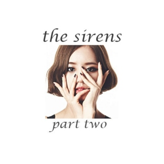 the sirens pt. 2