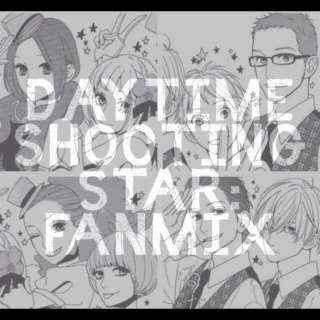 Daytime Shooting Star [Fanmix]