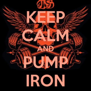 Keep calm and pump iron