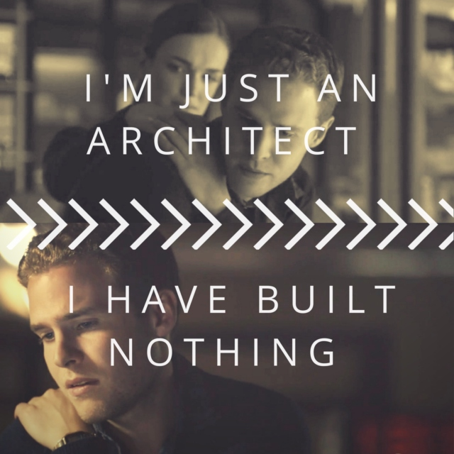 I'm just an architect I have built nothing