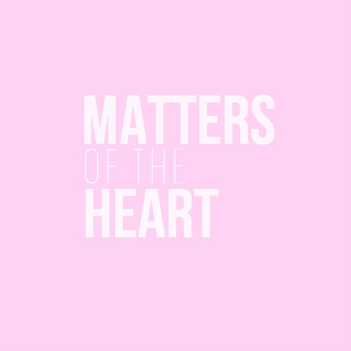 ♡matters of the heart♡