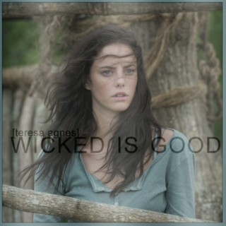 wicked is good [teresa][the maze runner]