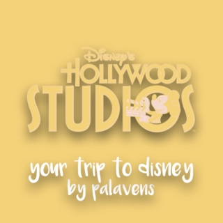 Your Trip to Disney! hollywood studios