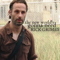 the new world's gonna need rick grimes