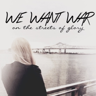we want w a r;