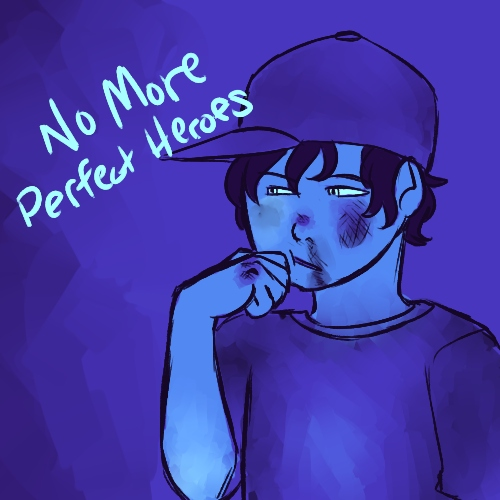 No More perfect heroes