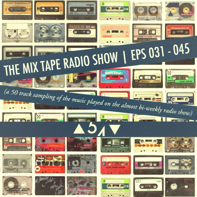 Mix Tape Radio Show | EPS 031 - 045