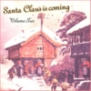 Santa Claus Is Coming / Volume 2