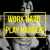 WORK HARD, PLAY HARDER.