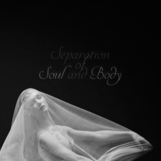 Separation of Soul and Body