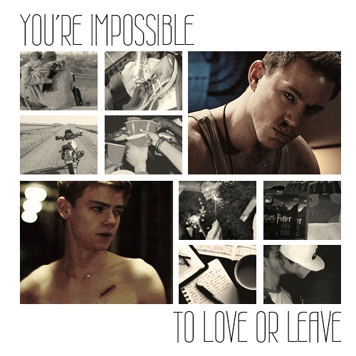 You're Impossible To Love Or Leave