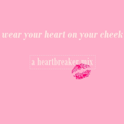 wear your heart on your cheek