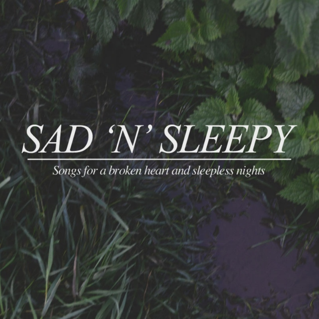 Sad 'n' Sleepy