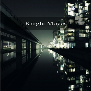 Part II: Knight Moves