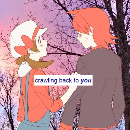 crawling back to you;