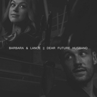 Barbara & Lance || Dear future husband