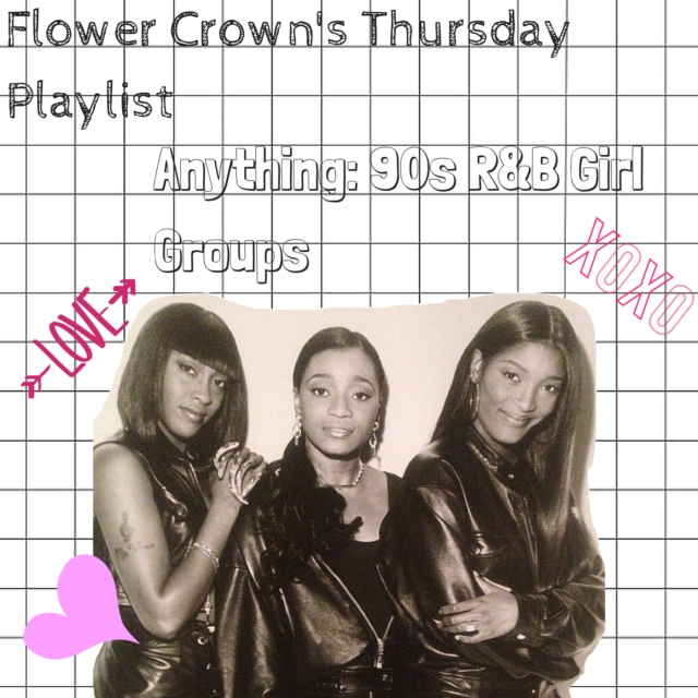 Anything: 90s R&B Girl Groups (Throwback #1)