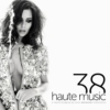 #hautemusic volume thirty eight
