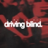 driving blind.