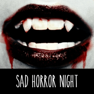 Sad Horror Night