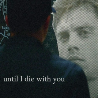 until I die with you