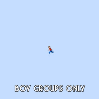 RUN: BOY GROUPS