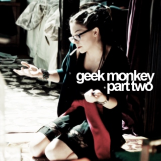 geek monkey pt. ii