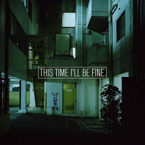 This Time I'll Be Fine.