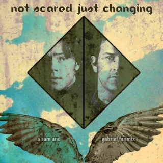 Not Scared Just Changing - A Sabriel Mix