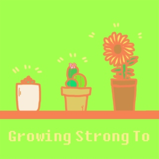 Growing Strong To