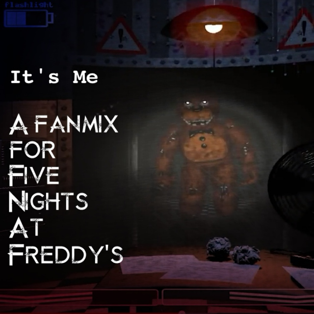 It's Me - Five Nights At Freddy's
