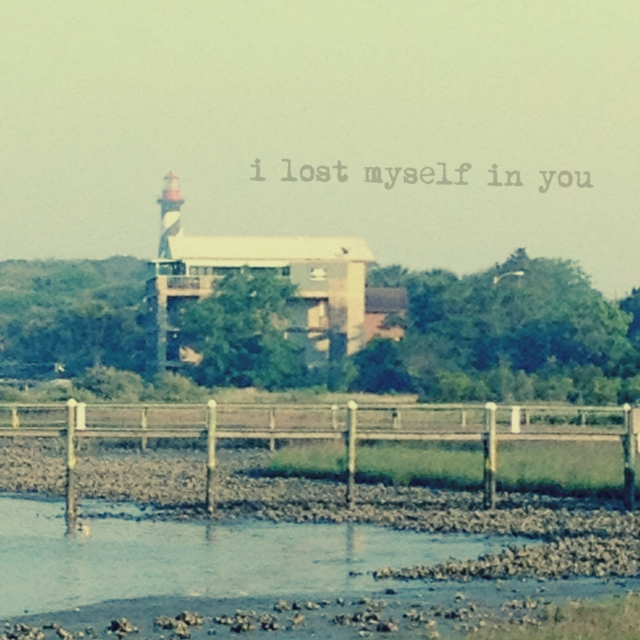 i lost myself in you