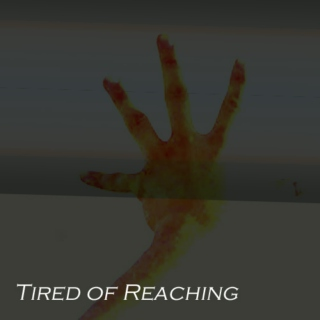 Tired of Reaching