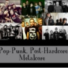 Pop-Punk, Post-Hardcore, Metalcore