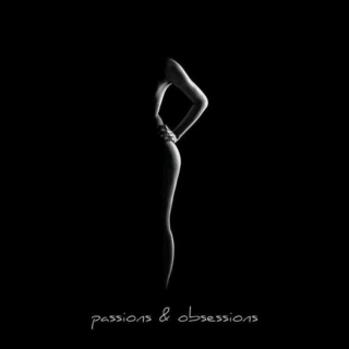 passions & obsessions