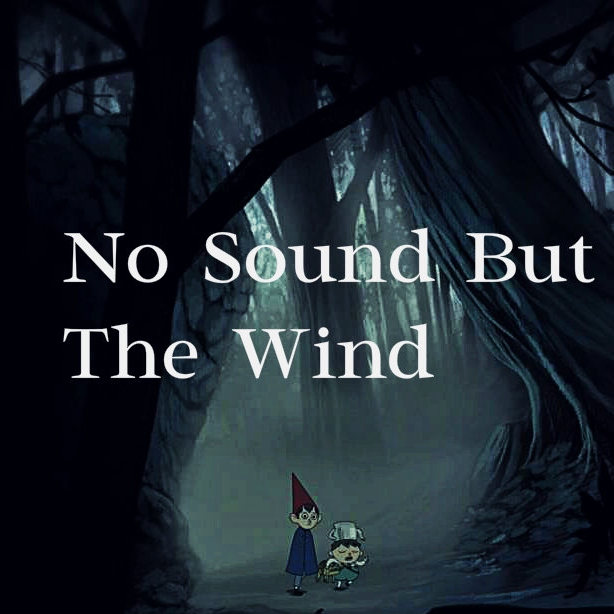 no sound but the wind