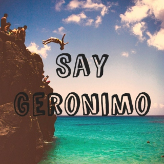 Say Geronimo and Dive On In