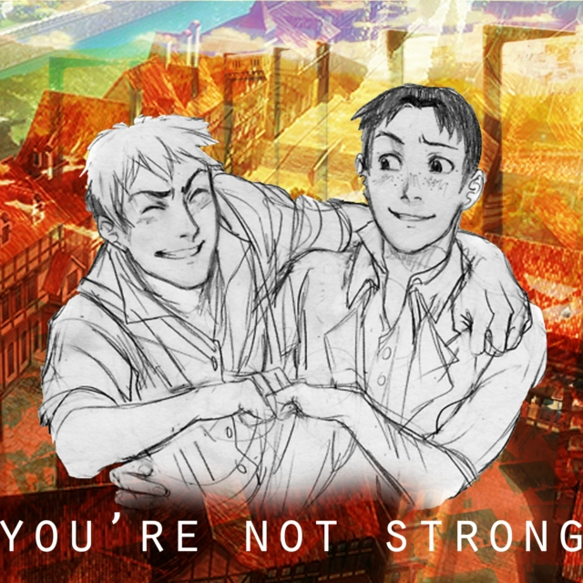 you're not strong