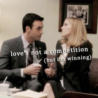 love's not a competition (but i'm winning)