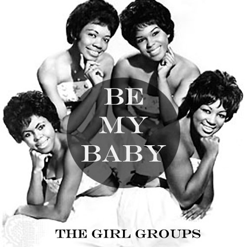 Be My Baby, Tribute to the Girl Groups