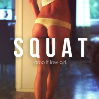 squat till ya drop