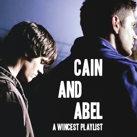 cain and abel || {wincest}