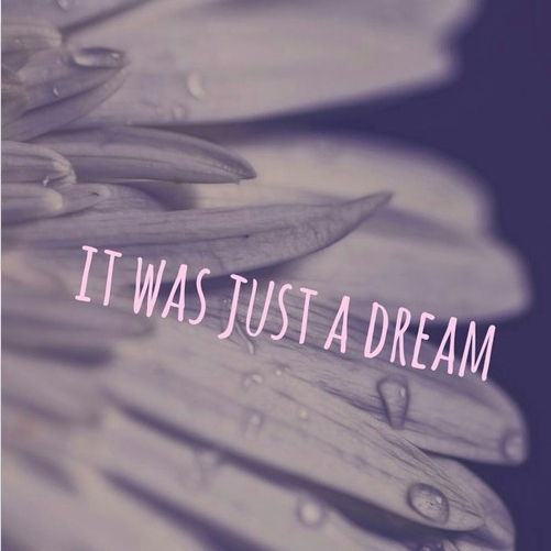 It wasnt just a dream