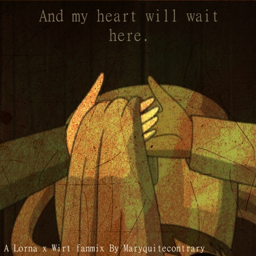 And my heart will wait here.