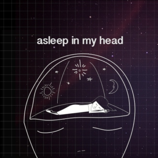 asleep in my head
