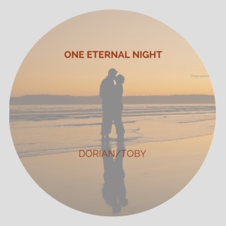 One Eternal Night - Dorian Gray/Tobias Matthews